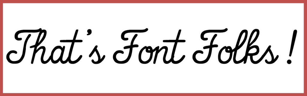 That's Font Folks !