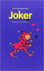 Joker (Susie MORGENSTERN)