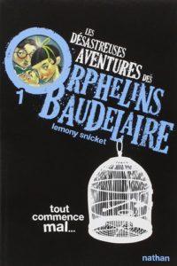 Les désastreuses aventures des orphelins Baudelaire (Lemony SNICKET)
