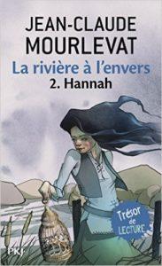 La rivière à l'envers/Hannah (Jean-Claude MOURLEVAT)