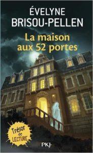 La maison aux 52 portes (Evelyne BRISOU-PELLEN)