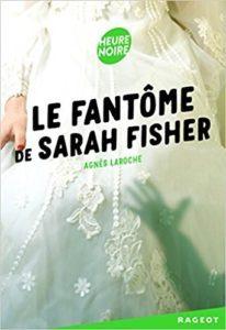 Le fantôme de Sarah Fisher (Agnès LAROCHE)