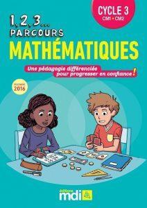 1, 2, 3... Parcours Mathématiques Cycle 3 (Editions MDI)