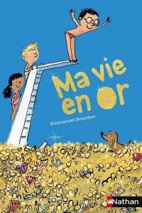 Ma vie en or (Emmanuel BOURDIER)