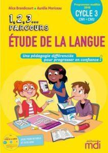 1, 2, 3... Parcours Etude de la langue Cycle 3 (Editions MDI)